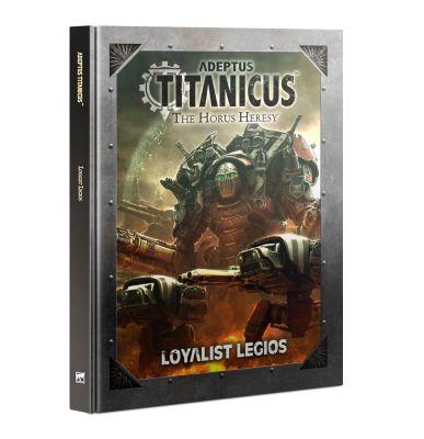 Adeptus Titanicus: Loyalist Legios (Englisch)